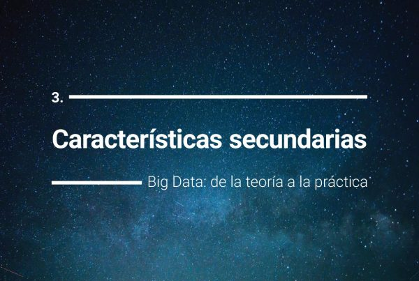 Características secundarias de Big Data