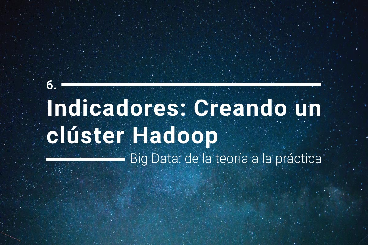 Big Data, creando un clúster Hadoop