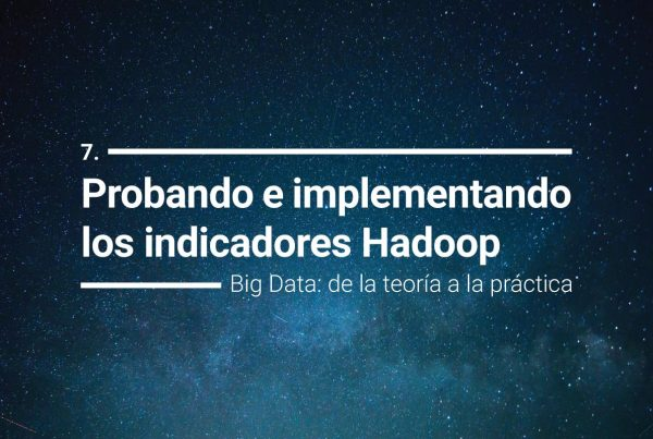 Big Data, implementando los indicadores Hadoop